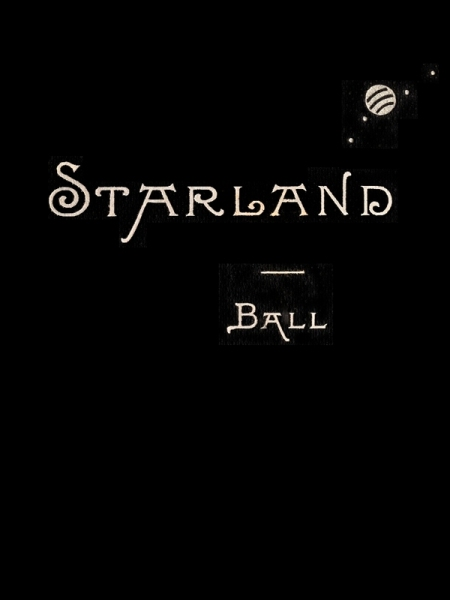 STARLAND by Robert S. Ball | sanguine meander
